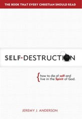 Self-Destruction: How to Die of Self and Live in the Spirit of God - eBook