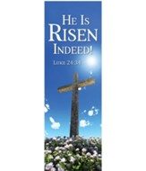 He Is Risen Indeed! Fabric Banner (2' x 6')