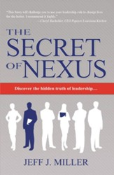 The Secret of Nexus: Discover the Hidden Truth of Leadership - eBook