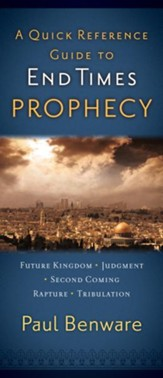 A Quick Reference Guide to End Times Prophecy / New edition - eBook