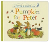 A Pumpkin for Peter: A Peter Rabbit  Tale