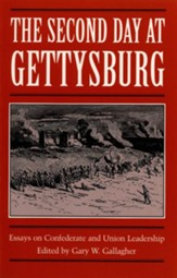 The Second Day at Gettysburg: Essays on Confederate and Union Leadership - eBook