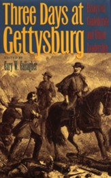 Three Days at Gettysburg: Essays on Confederate and Union Leadership - eBook