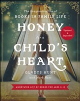 Honey for a Child's Heart Updated  and Expanded: The Imaginative Use of Books in Family Life