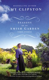 Seasons of an Amish Garden: Three Stories