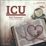 In Christ Unconditionally: Old Testament Case Studies Participant's Guide