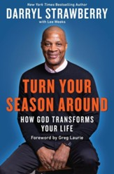 Turn Your Season Around: How God Transforms Your Life