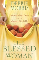 The Blessed Woman: Learning About Grace from the Women of the Bible - eBook