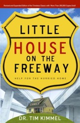 Little House on the Freeway: Help for the Hurried Home - eBook
