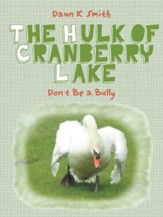 The Hulk of Cranberry Lake: Don't Be a Bully - eBook