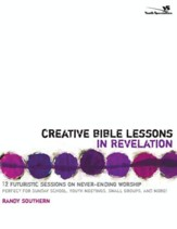 Creative Bible Lessons in Revelation: 12 Futuristic Sessions on Never-Ending Worship - eBook