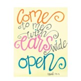 Come to Me With Ears Wide Open Wall Plaque