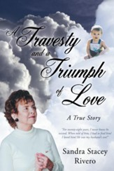 A Travesty and a Triumph of Love: A True Story - eBook