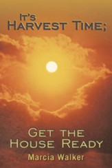 It's Harvest Time; Get the House Ready - eBook