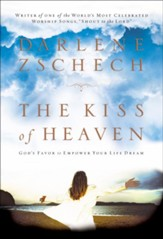 Kiss of Heaven, The: God's Favor to Empower Your Life Dream - eBook