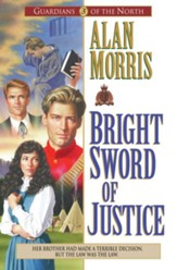 Bright Sword of Justice (Guardians of the North Book #3) - eBook