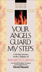 Your Angels Guard My Steps (Rekindling the Inner Fire Book #10): A 40-Day Journey in the Company of Bernard of Clairvaux - eBook