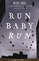 Run, Baby, Run: The True Story of a New York Gangster Finding Christ, New Edition