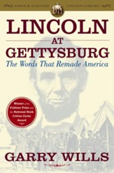 Lincoln at Gettysburg: The Words that Remade America - eBook