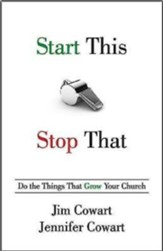 Start This, Stop That: Do the Things That Grow Your Church - eBook