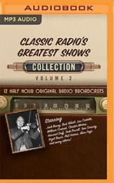 Classic Radio's Greatest Shows, Collection 2 - 12 Half-Hour Radio Broadcasts on Radio Broadcasts (OTR) on MP3-CD