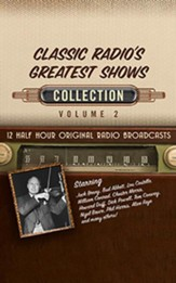 Classic Radio's Greatest Shows, Collection 2 - 12 Half-Hour Radio Broadcasts on CD