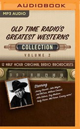 Old Time Radio's Greatest Westerns, Collection 2 - 12 Half-Hour Radio Broadcasts on Radio Broadcasts (OTR) on   MP3-CD
