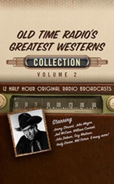 Old Time Radio's Greatest Westerns, Collection 2 - 12 Half-Hour Radio Broadcasts (OTR) on CD