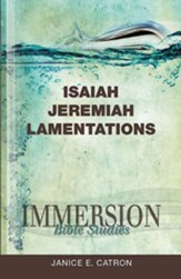 Immersion Bible Studies -Isaiah, Jeremiah, Lamentations - eBook