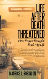 Life After Death Threatened: How Prayer brought Back my Life - eBook
