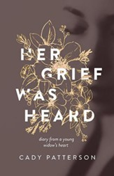 Her Grief Was Heard: Diary From A Young Widow's Heart