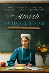 Amish Schoolroom: Three Stories