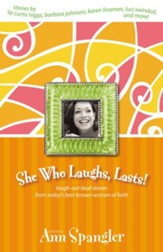 She Who Laughs, Lasts!: Laugh-Out-Loud Stories from Today's Best-Known Women of Faith - eBook
