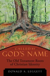 Called by God's Name: The Old Testament Roots of Christian Identity - eBook