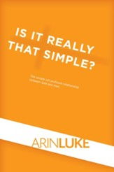 Is It Really That Simple?: The simple yet profound relationship between God and man. - eBook