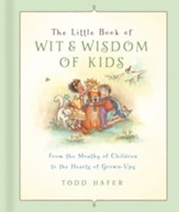 The Little Book of Wit & Wisdom of Kids - Slightly Imperfect