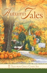 Tales from Grace Chapel Inn: Autumn Tales - eBook