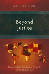 Beyond Justice: Death and the Retribution Principle in the Book of Job