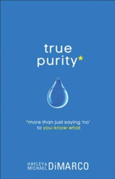 True Purity: More Than Just Saying No to You-Know-What - eBook