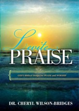 Levite Praise: God's Biblical Design for Praise and Worship - eBook