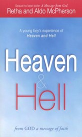 Heaven & Hell: From God a Message of Faith: A Young Boy's Experience of Heaven and Hell - eBook