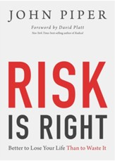 Risk Is Right: Better to Lose Your Life Than to Waste It - eBook