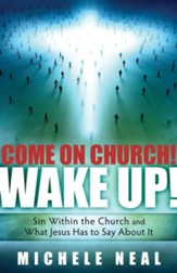 Come On Church! Wake Up!: Sin Within the Church, and What Jesus Has to Say About It - eBook
