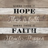 Where There is Hope, There is Faith Wall Plaque