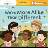We're More Alike Than Different: Celebrate Diversity