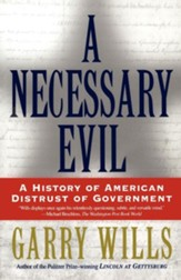 A Necessary Evil: A History of American Distrust of Government - eBook