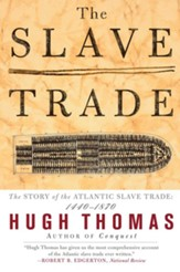 The Slave Trade: The Story of the Atlantic Slave Trade: 1440-1870 - eBook