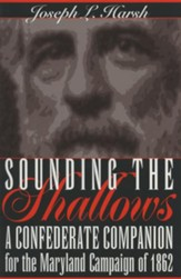 Sounding the Shallows: A Confederate Compendium for the Maryland Campaign of 1862 - eBook