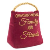 Christmas Means Family and Friends Velvet Doorstop, Red