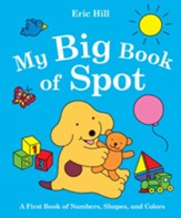 My Big Book of Spot: A Book of Numbers, Shapes, and Colors